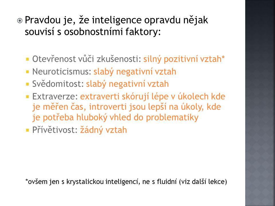 Pravdou je, že inteligence opravdu nějak souvisí s osobnostními faktory: