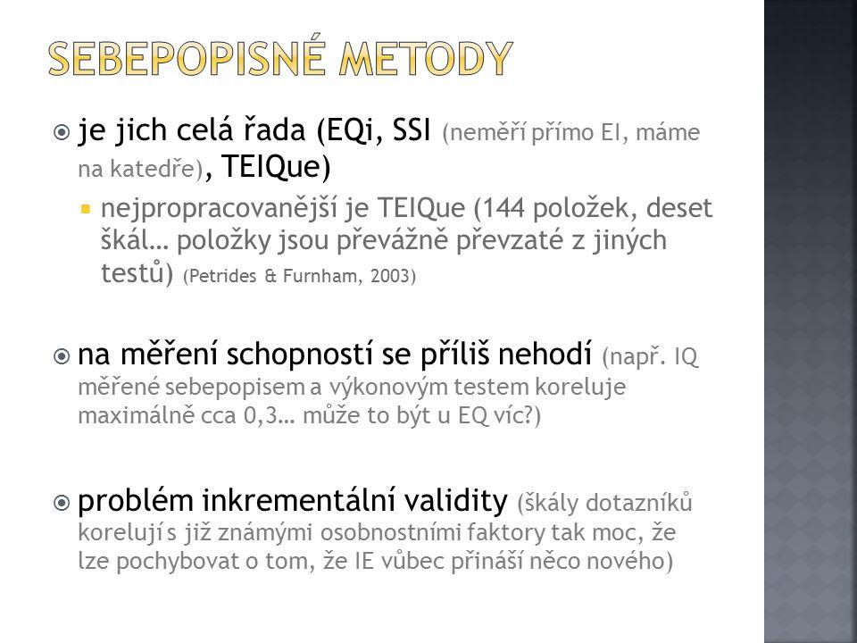 Sebepopisné metody je jich celá řada (EQi, SSI (neměří přímo EI, máme na katedře), TEIQue)