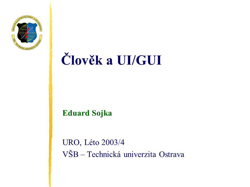 Eduard Sojka URO, Léto 2003/4 VŠB – Technická univerzita Ostrava