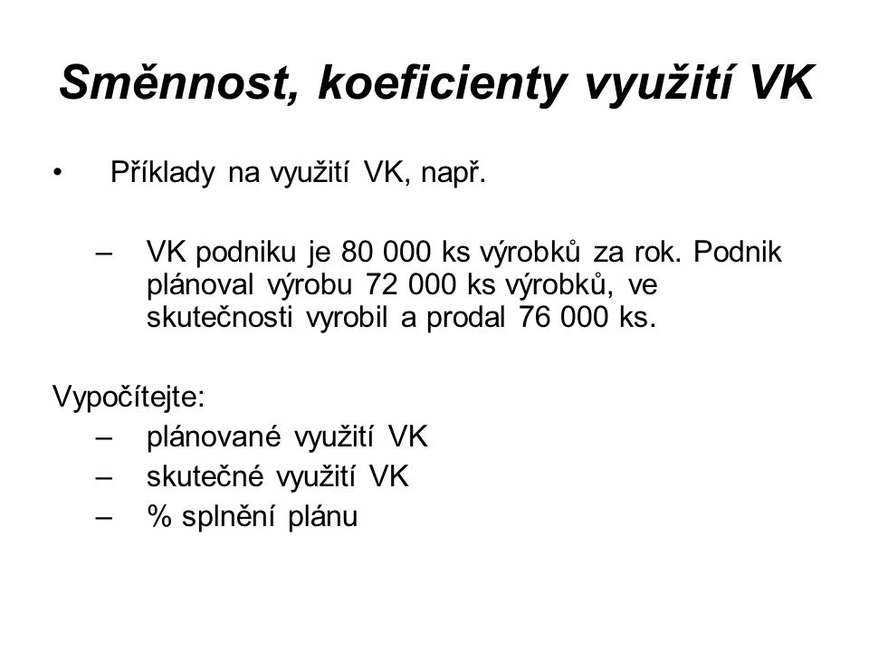 Směnnost, koeficienty využití VK