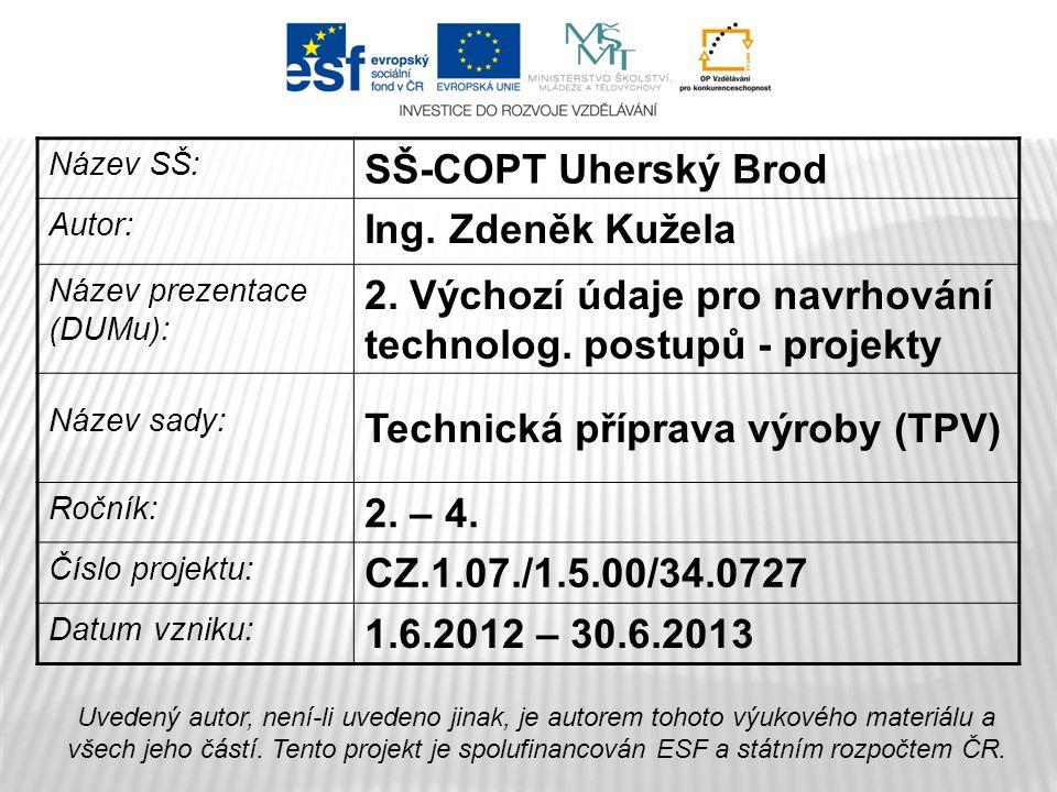 2. Výchozí údaje pro navrhování technolog. postupů - projekty