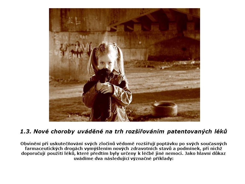 1.3. Nové choroby uváděné na trh rozšiřováním patentovaných léků