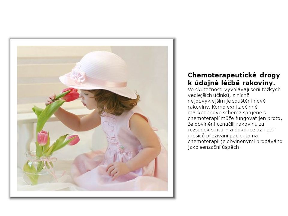 Chemoterapeutické drogy k údajné léčbě rakoviny.