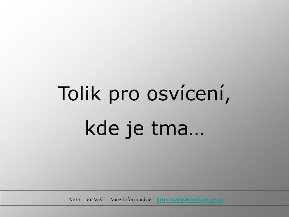 Autor: Jan Vaš Více informací na: http://www.lecitel-janvas.cz