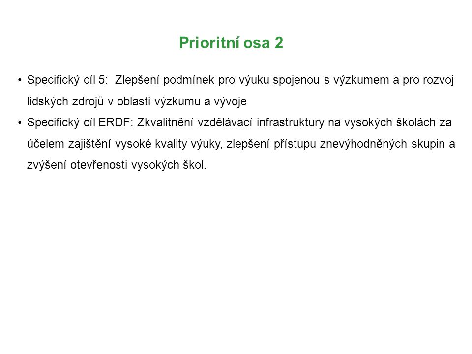 Prioritní osa 2 Specifický cíl 5: Zlepšení podmínek pro výuku spojenou s výzkumem a pro rozvoj lidských zdrojů v oblasti výzkumu a vývoje.