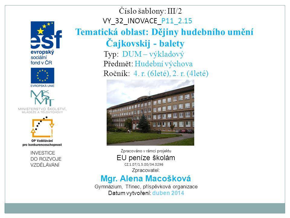 Tematická oblast: Dějiny hudebního umění Čajkovskij - balety