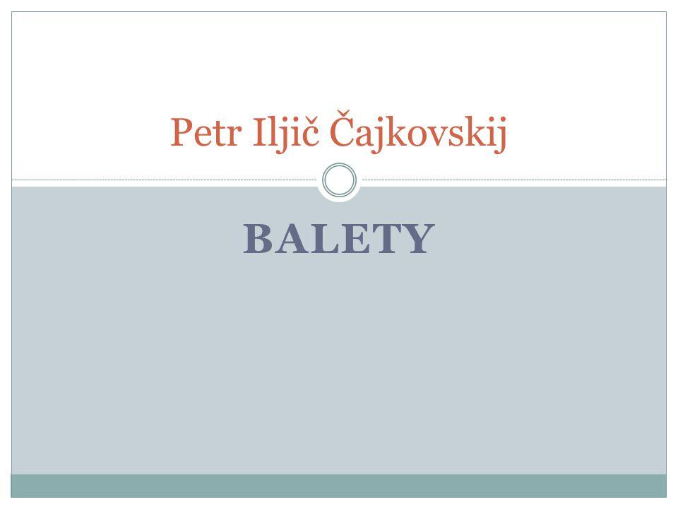 Petr Iljič Čajkovskij Balety