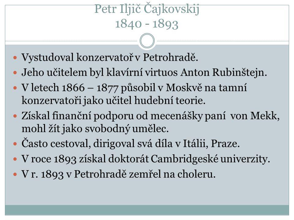 Petr Iljič Čajkovskij 1840 - 1893