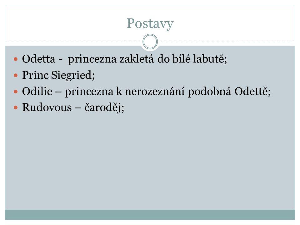 Postavy Odetta - princezna zakletá do bílé labutě; Princ Siegried;