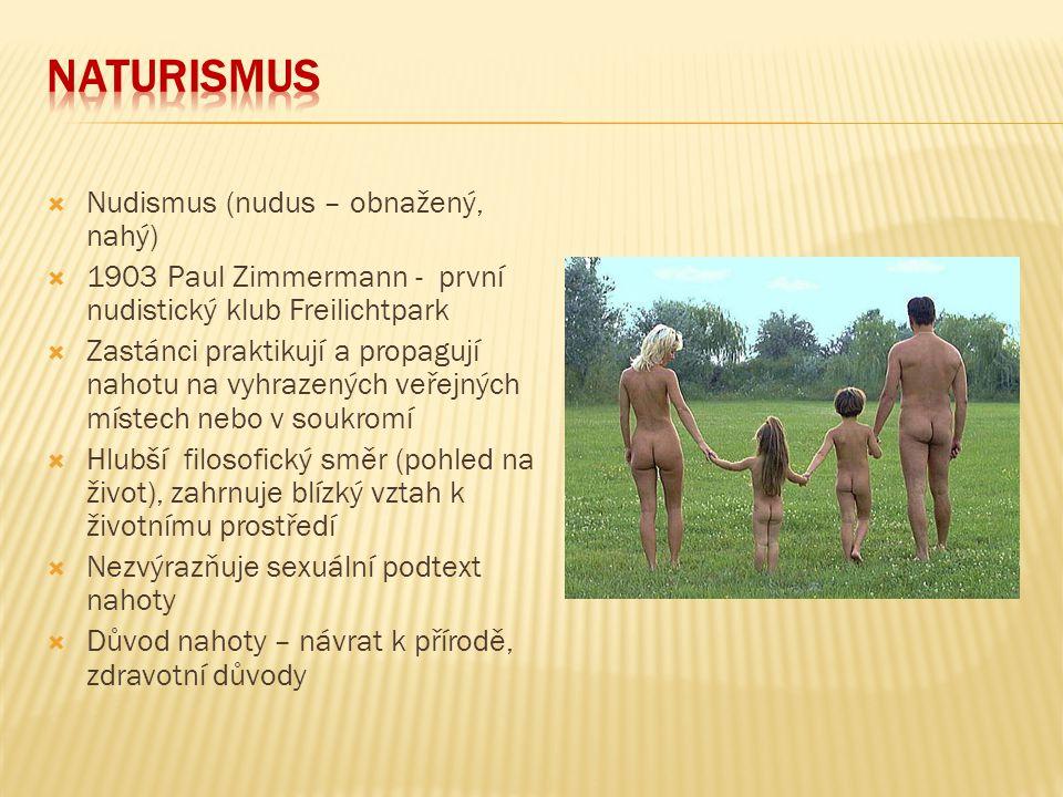 Naturismus Nudismus (nudus – obnažený, nahý)