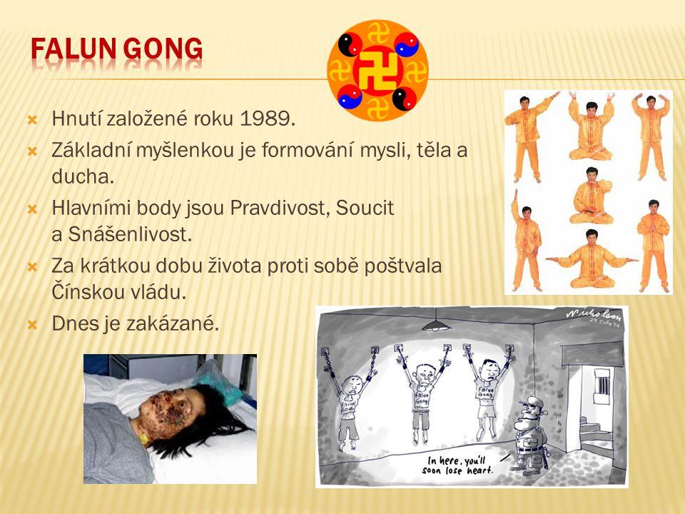 Falun gong Hnutí založené roku 1989.