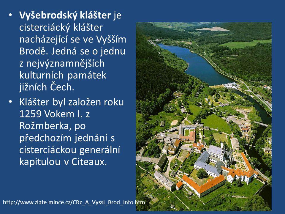 Vyšebrodský klášter je cisterciácký klášter nacházející se ve Vyšším Brodě. Jedná se o jednu z nejvýznamnějších kulturních památek jižních Čech.