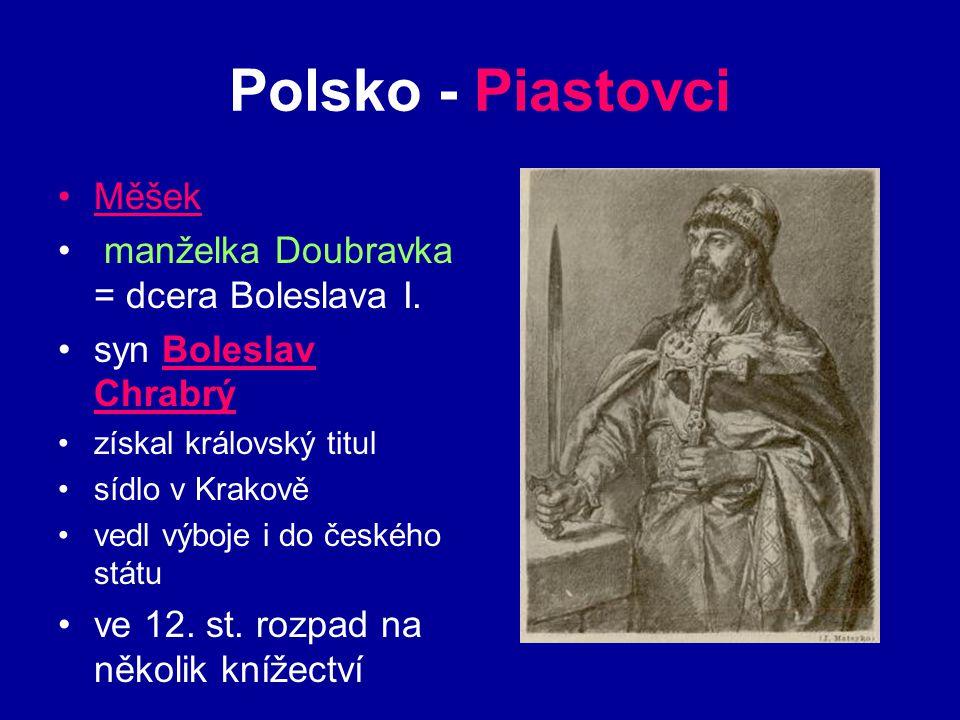 Polsko - Piastovci Měšek manželka Doubravka = dcera Boleslava I.