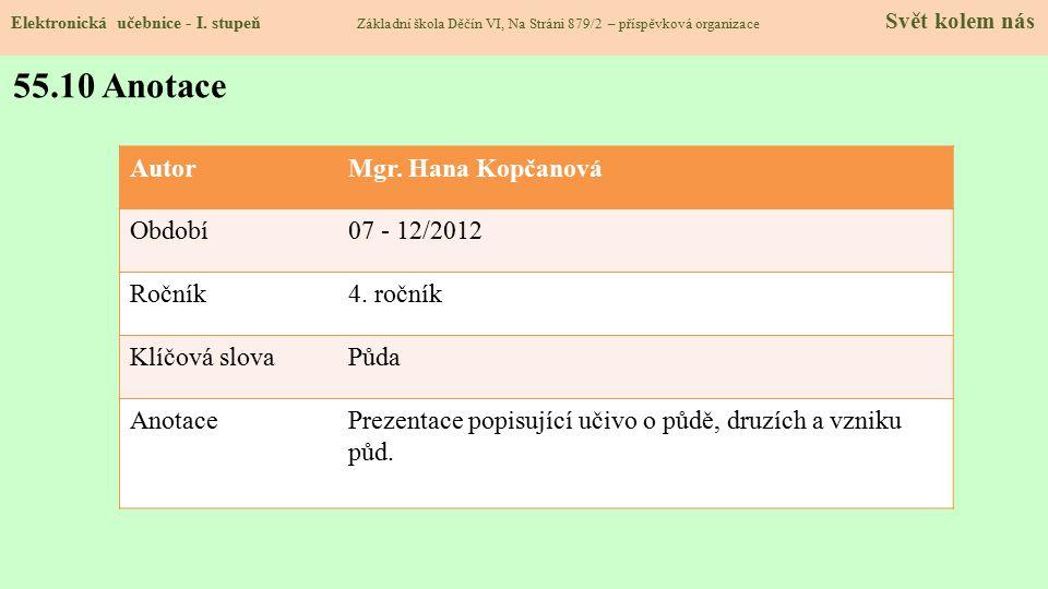 55.10 Anotace Autor Mgr. Hana Kopčanová Období 07 - 12/2012 Ročník