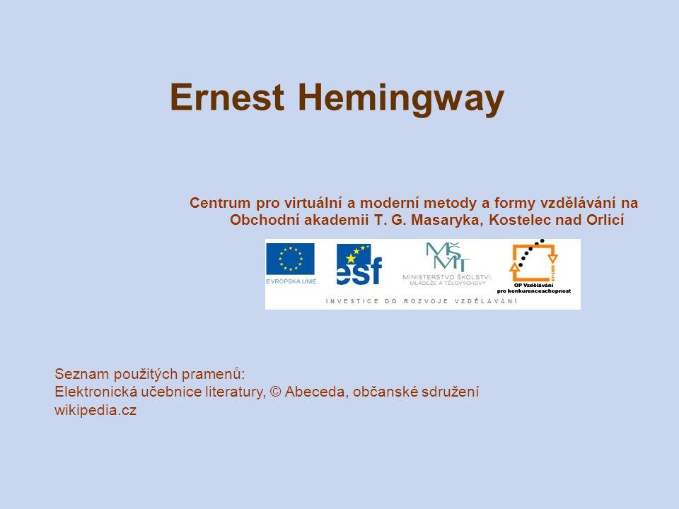 Ernest Hemingway Centrum pro virtuální a moderní metody a formy vzdělávání na Obchodní akademii T. G. Masaryka, Kostelec nad Orlicí.