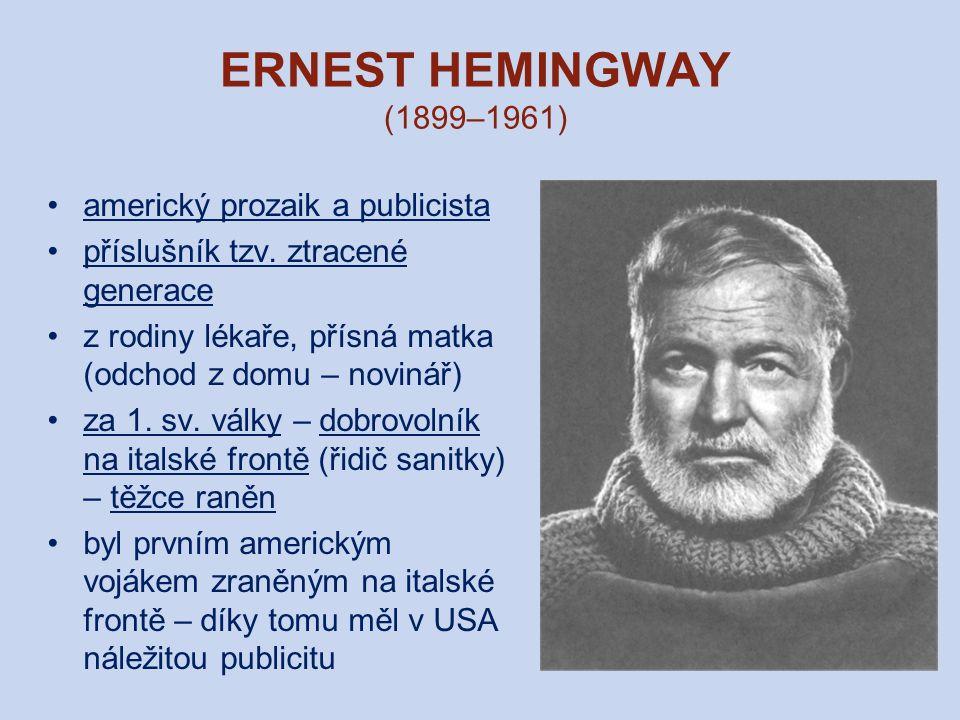 ERNEST HEMINGWAY (1899–1961) americký prozaik a publicista
