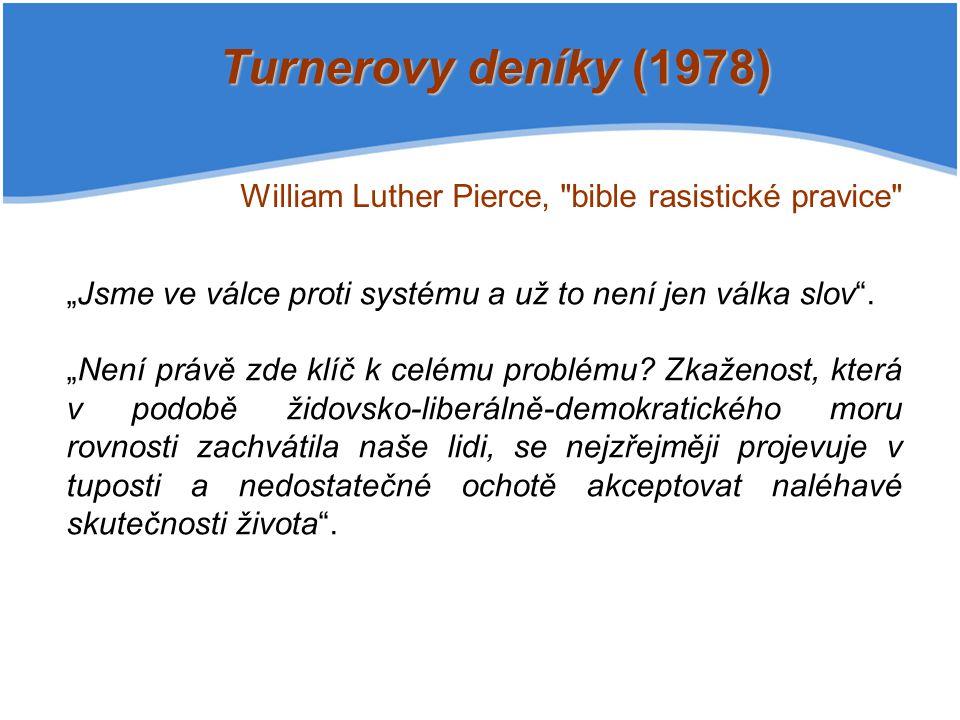 """Turnerovy deníky (1978) William Luther Pierce, bible rasistické pravice """"Jsme ve válce proti systému a už to není jen válka slov ."""
