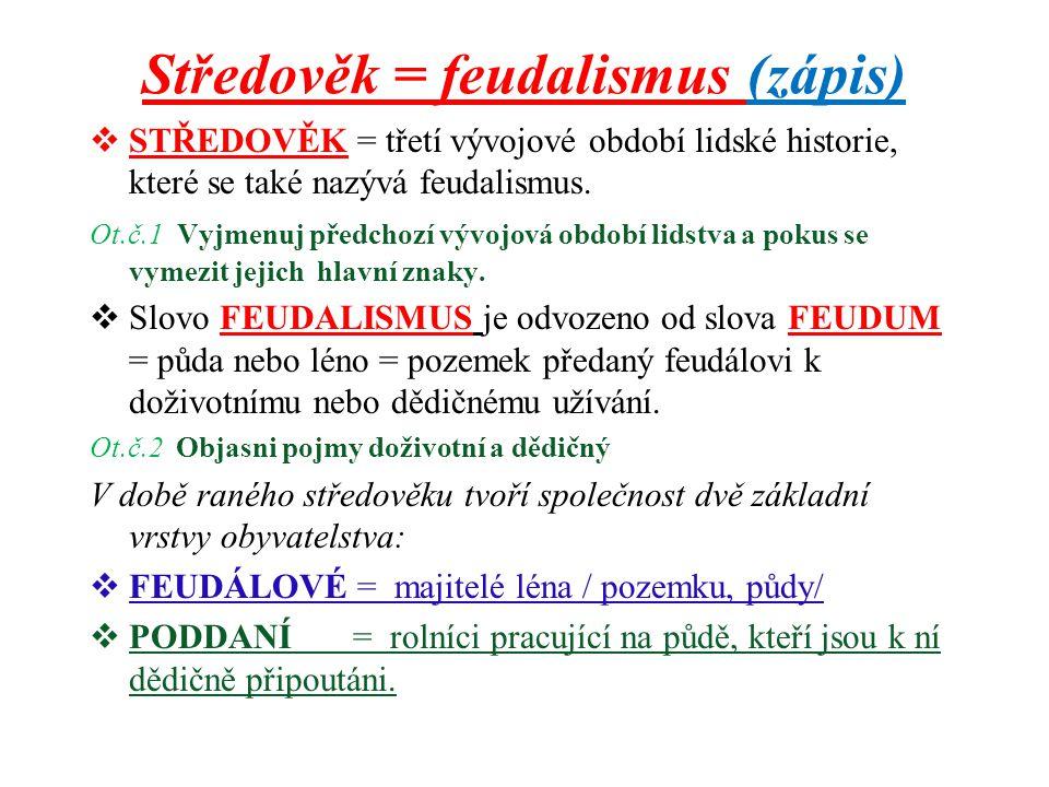 Středověk = feudalismus (zápis)