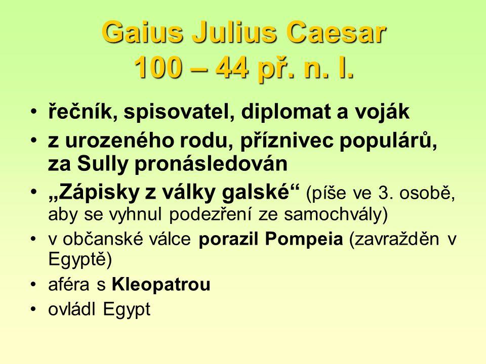 Gaius Julius Caesar 100 – 44 př. n. l.