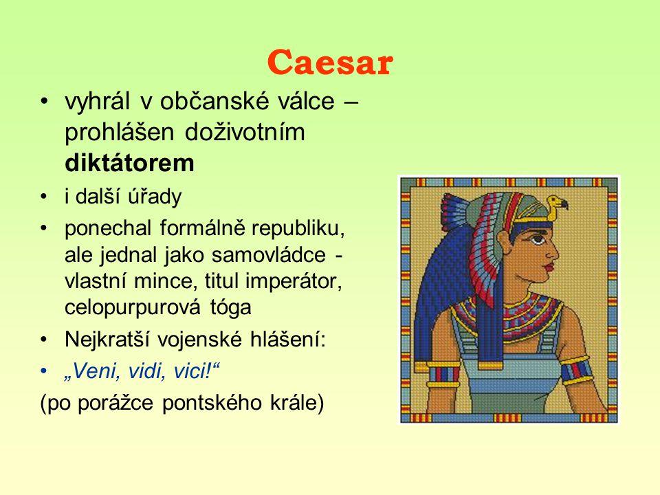Caesar vyhrál v občanské válce – prohlášen doživotním diktátorem