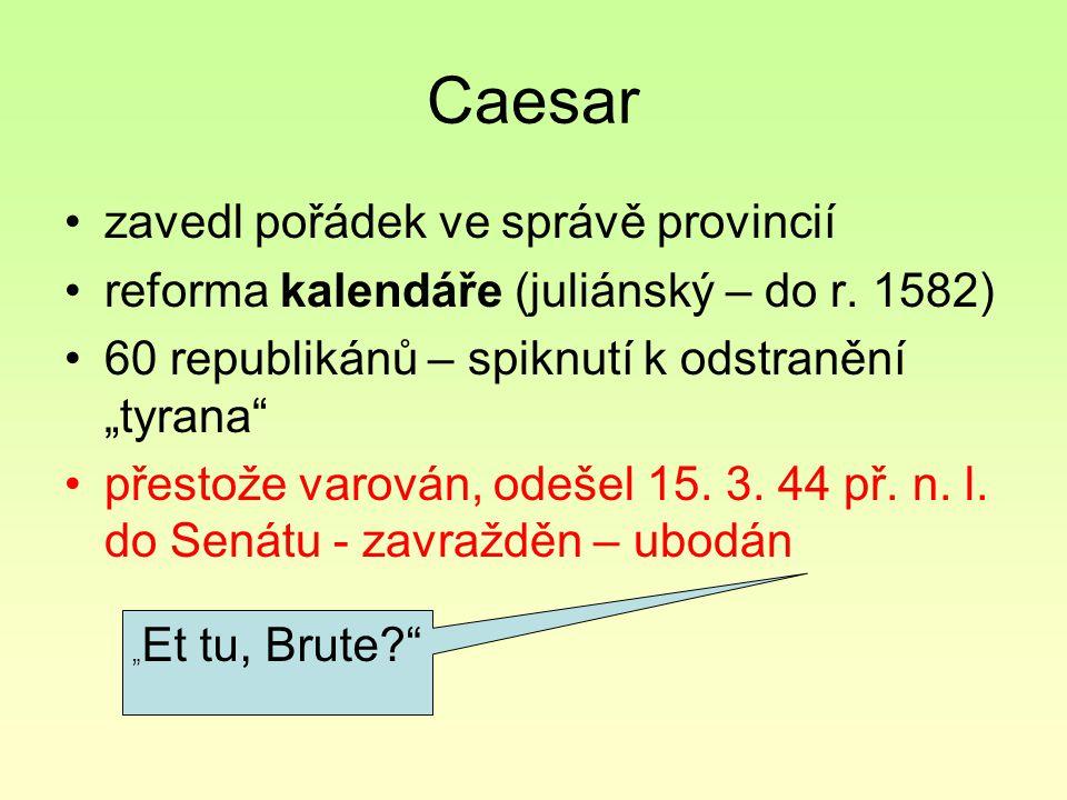 Caesar zavedl pořádek ve správě provincií