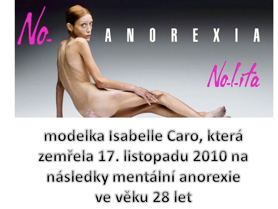 modelka Isabelle Caro, která zemřela 17