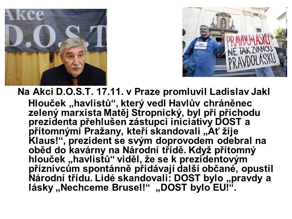 Na Akci D.O.S.T. 17.11. v Praze promluvil Ladislav Jakl