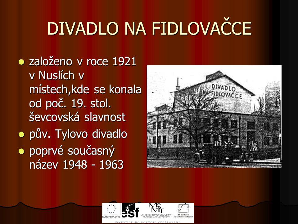 DIVADLO NA FIDLOVAČCE založeno v roce 1921 v Nuslích v místech,kde se konala od poč. 19. stol. ševcovská slavnost.