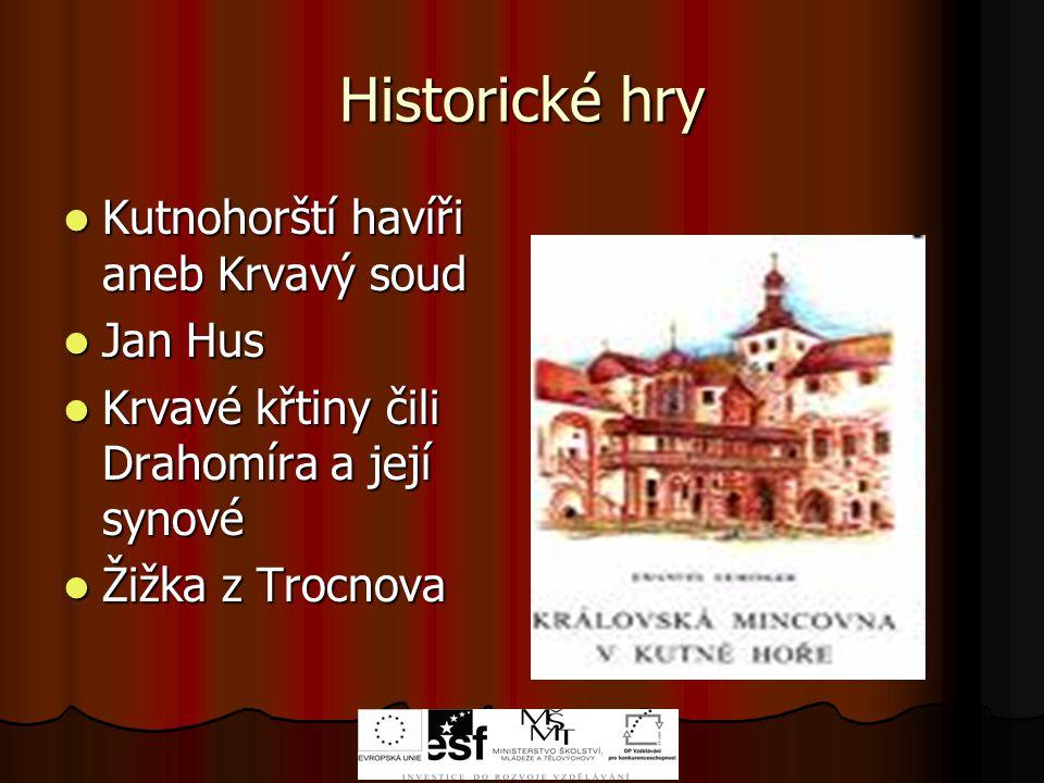 Historické hry Kutnohorští havíři aneb Krvavý soud Jan Hus