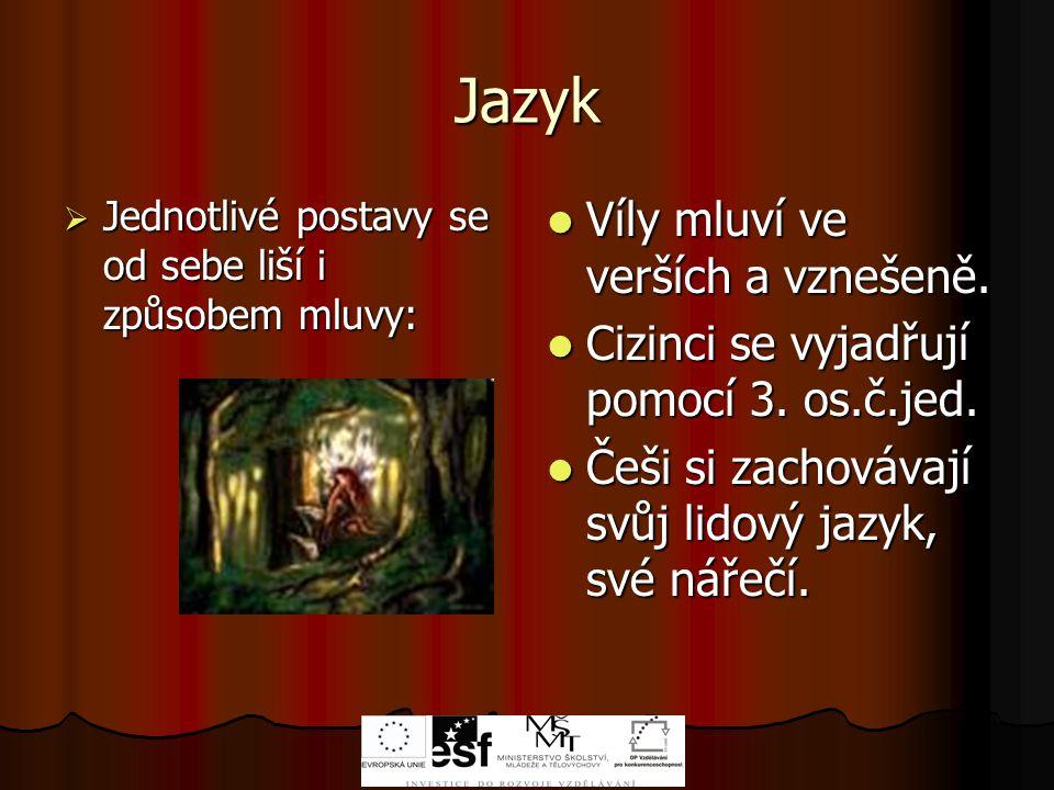 Jazyk Víly mluví ve verších a vznešeně.