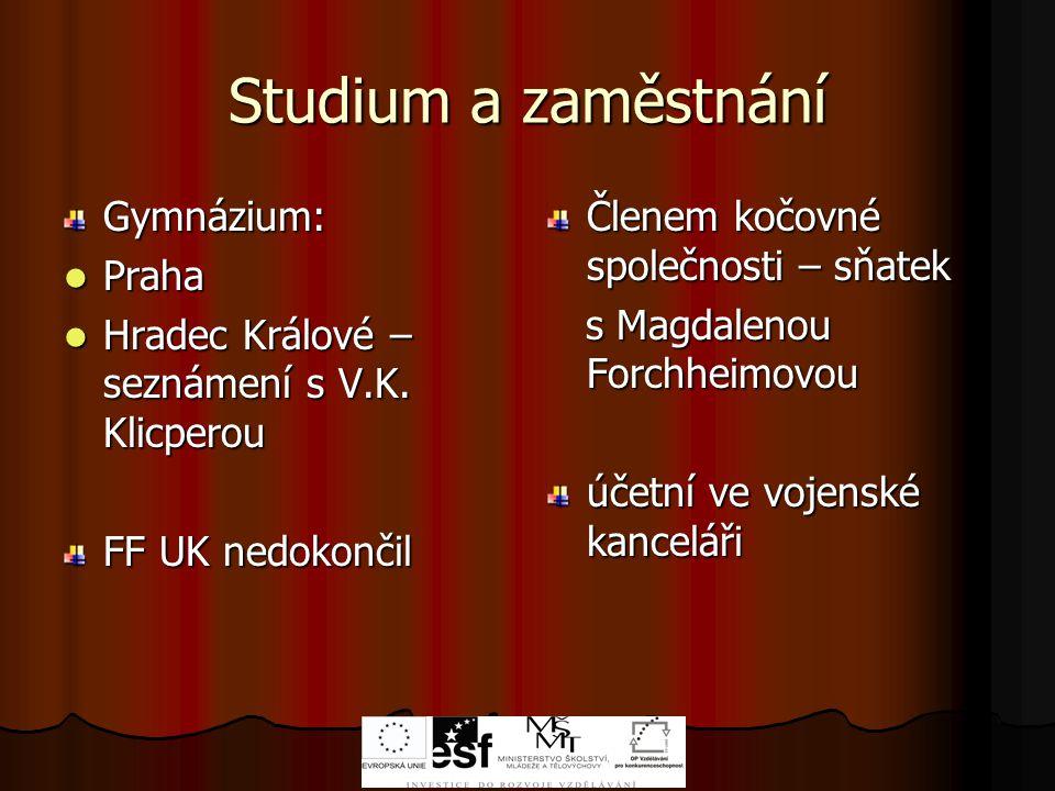 Studium a zaměstnání Gymnázium: Praha