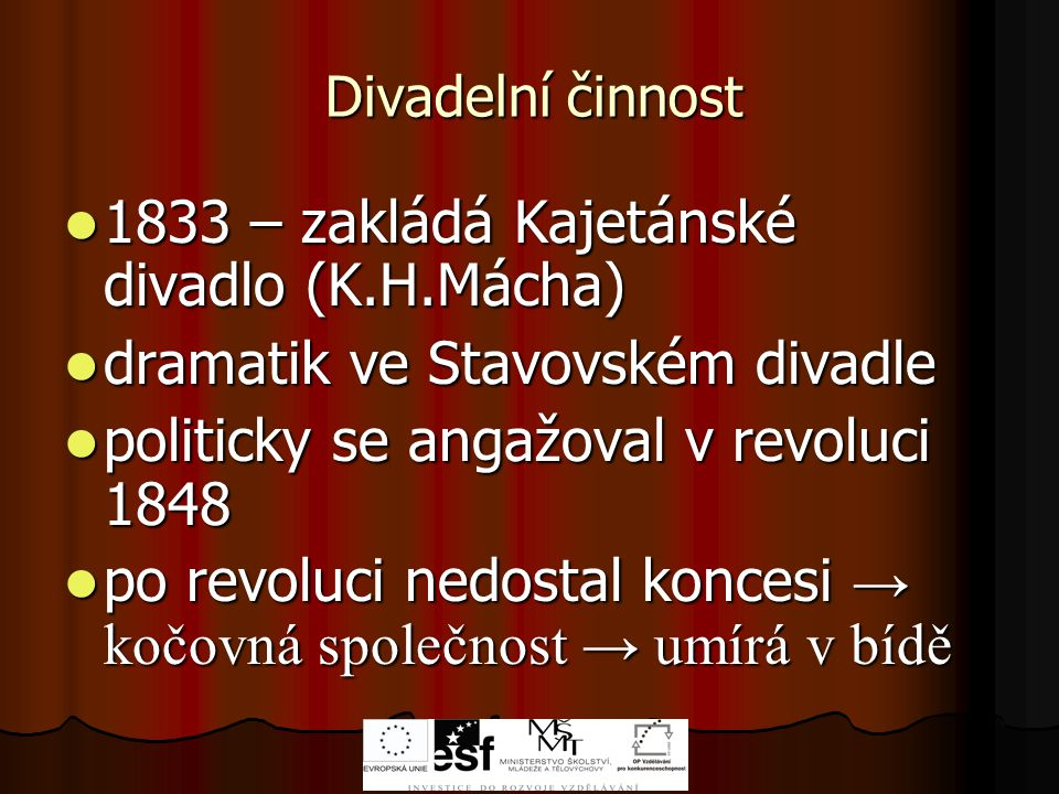 1833 – zakládá Kajetánské divadlo (K.H.Mácha)