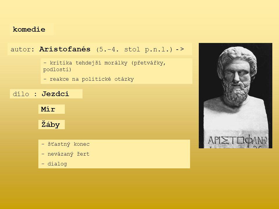 komedie Mír Žáby autor: Aristofanés (5.-4. stol p.n.l.) - >