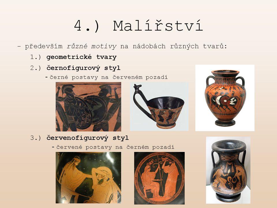 4.) Malířství - především různé motivy na nádobách různých tvarů: