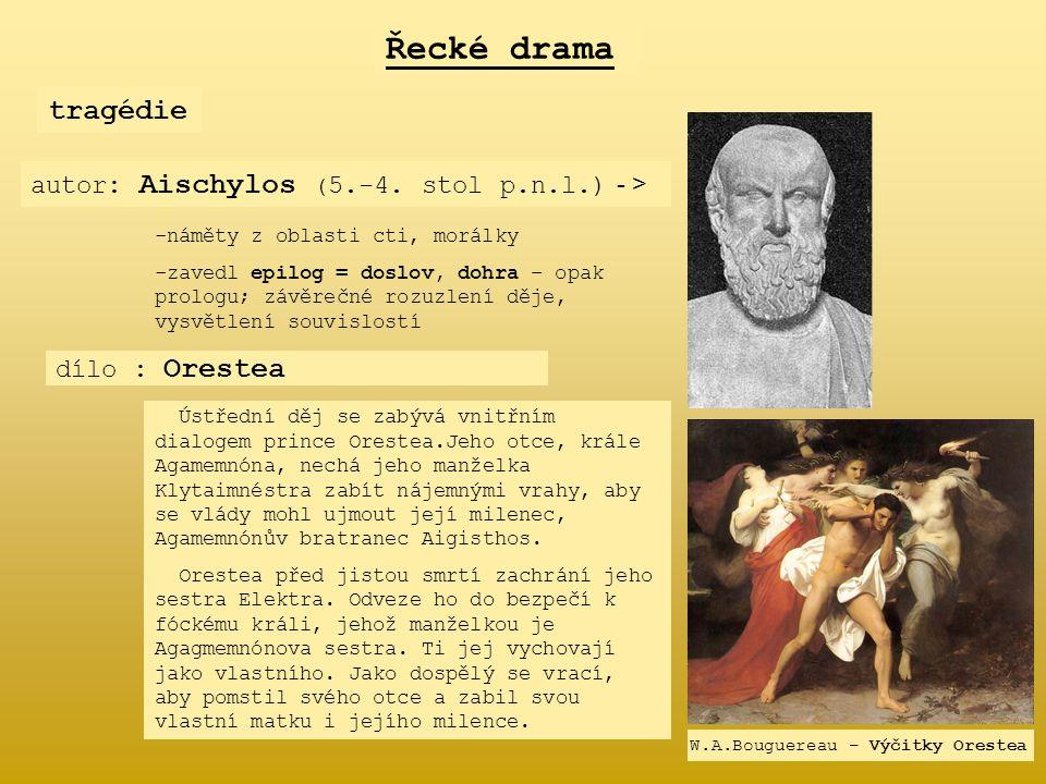 Řecké drama tragédie autor: Aischylos (5.-4. stol p.n.l.) - >