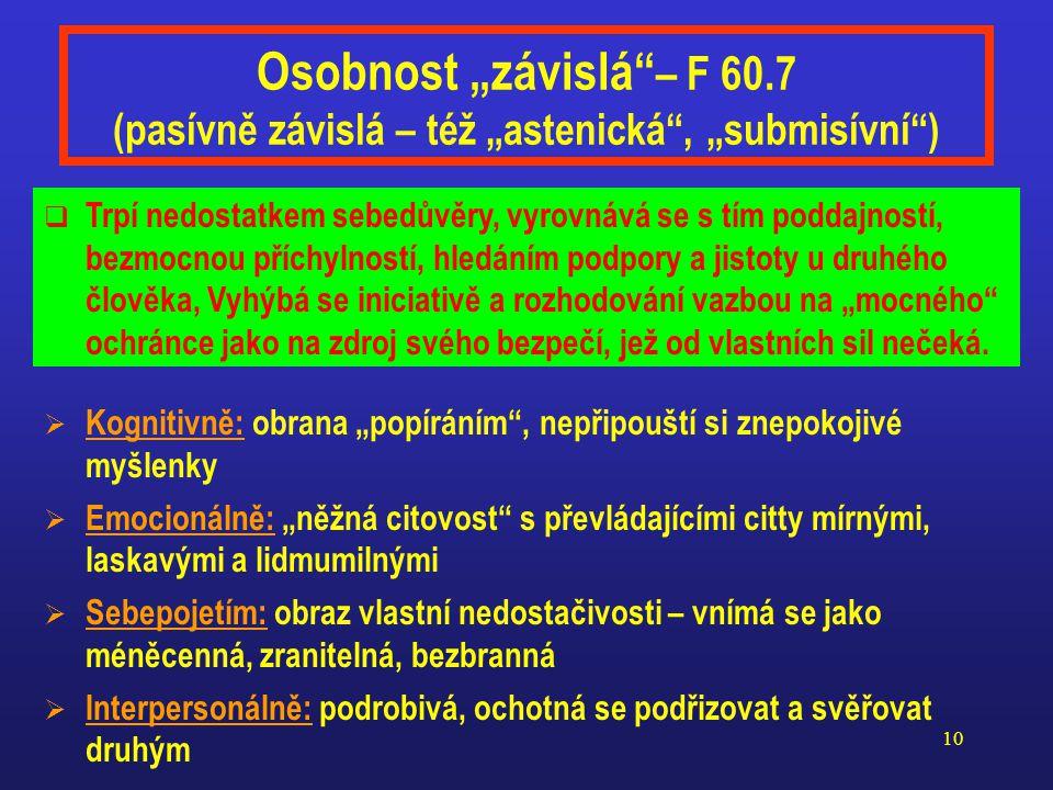 """Osobnost """"závislá – F 60.7 (pasívně závislá – též """"astenická , """"submisívní )"""