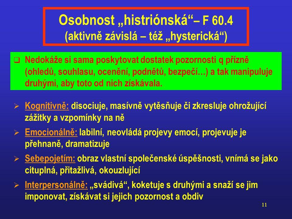 """Osobnost """"histriónská – F 60.4 (aktivně závislá – též """"hysterická )"""