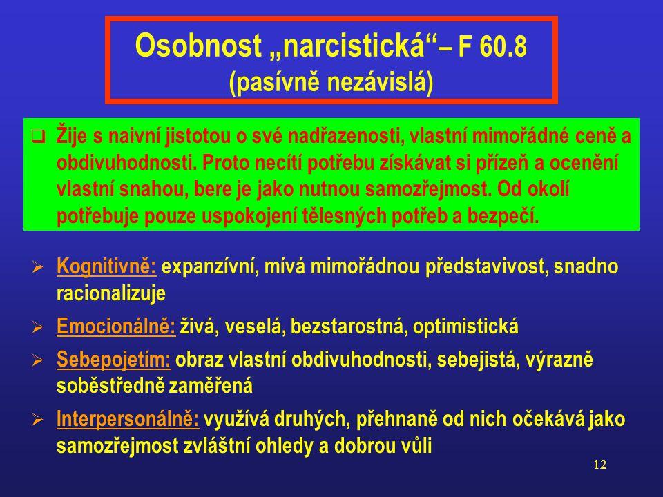 """Osobnost """"narcistická – F 60.8 (pasívně nezávislá)"""