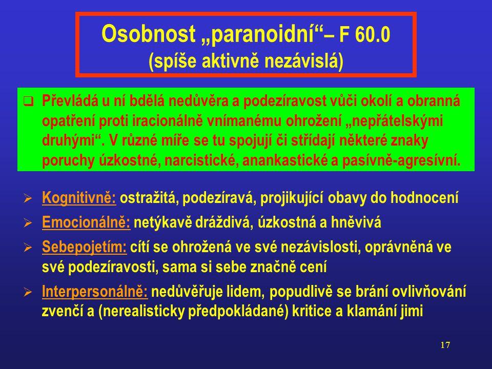 """Osobnost """"paranoidní – F 60.0 (spíše aktivně nezávislá)"""
