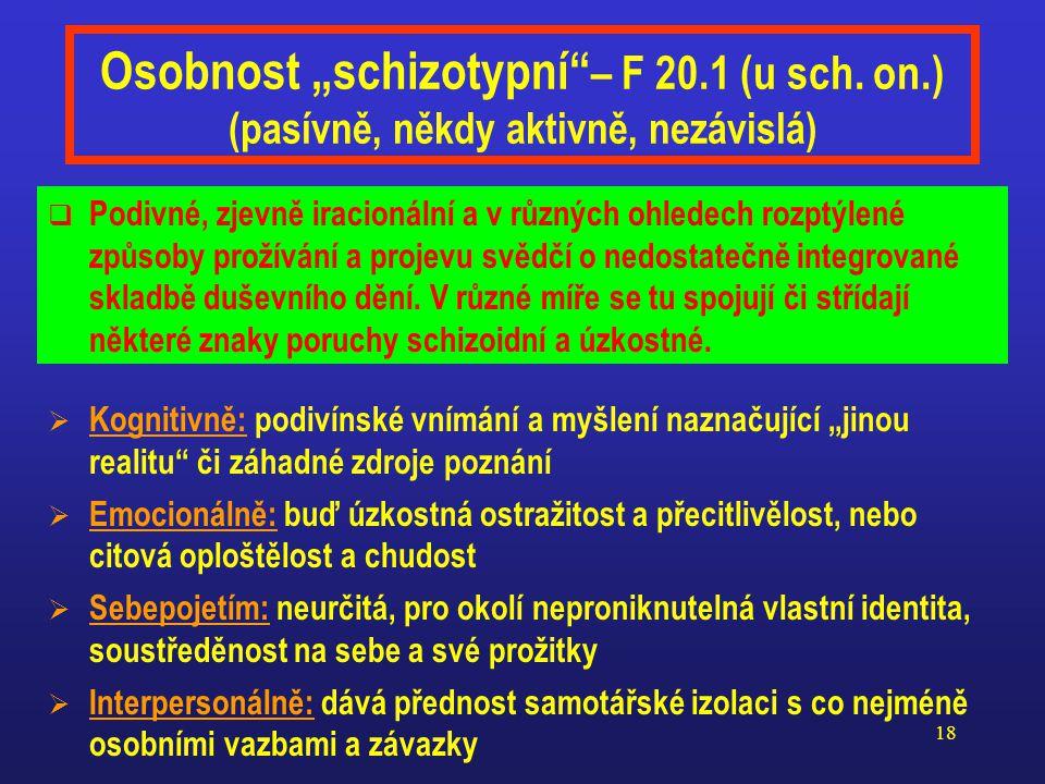 """Osobnost """"schizotypní – F 20. 1 (u sch. on"""