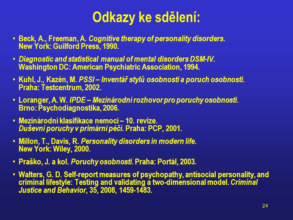 Odkazy ke sdělení: Beck, A., Freeman, A. Cognitive therapy of personality disorders. New York: Guilford Press, 1990.
