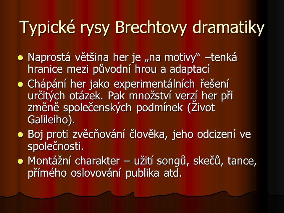 Typické rysy Brechtovy dramatiky