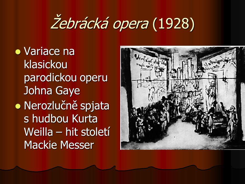 Žebrácká opera (1928) Variace na klasickou parodickou operu Johna Gaye