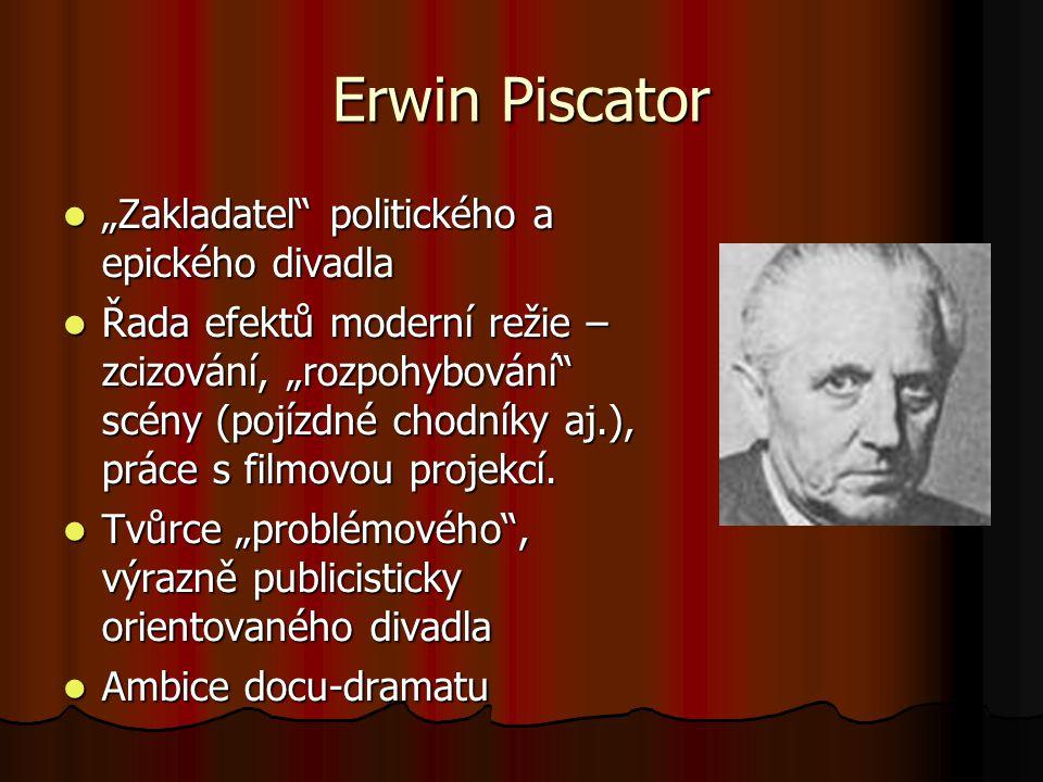 """Erwin Piscator """"Zakladatel politického a epického divadla"""