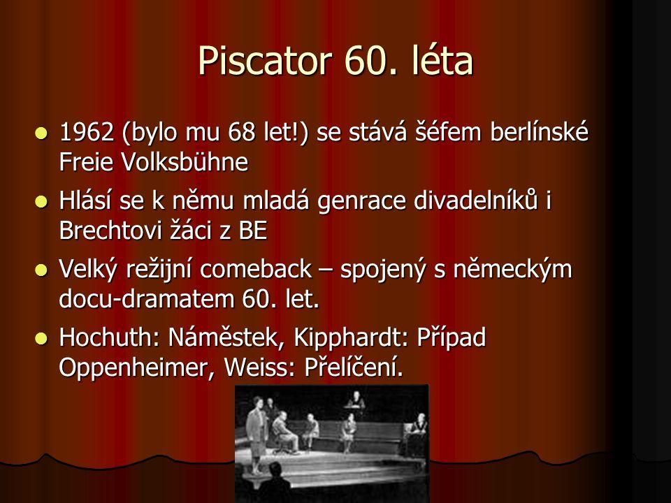 Piscator 60. léta 1962 (bylo mu 68 let!) se stává šéfem berlínské Freie Volksbühne.