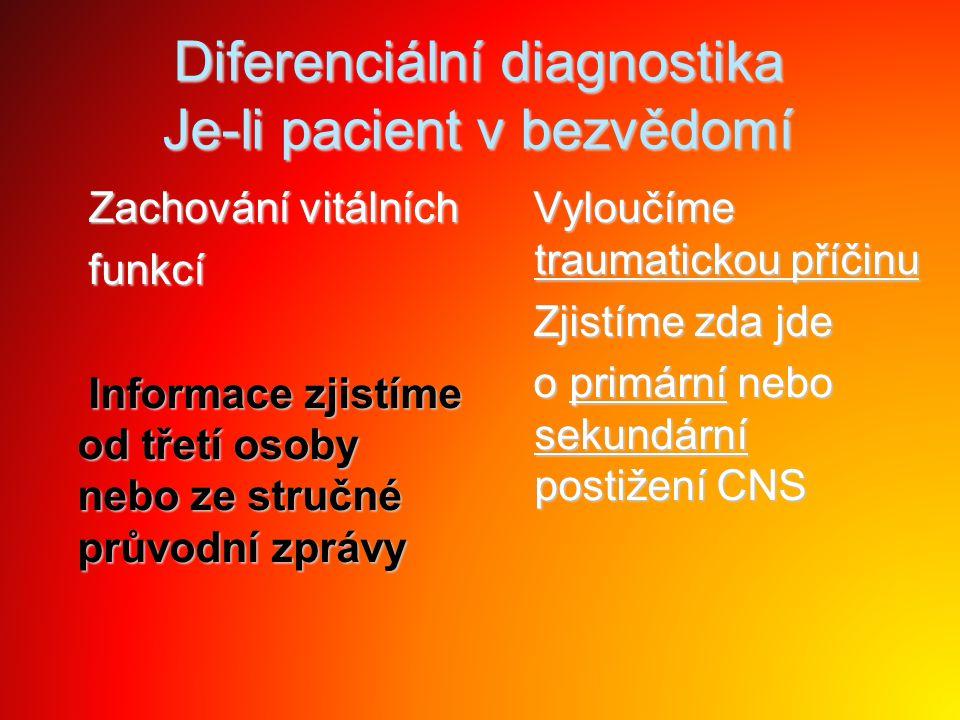 Diferenciální diagnostika Je-li pacient v bezvědomí