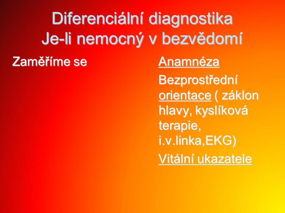 Diferenciální diagnostika Je-li nemocný v bezvědomí