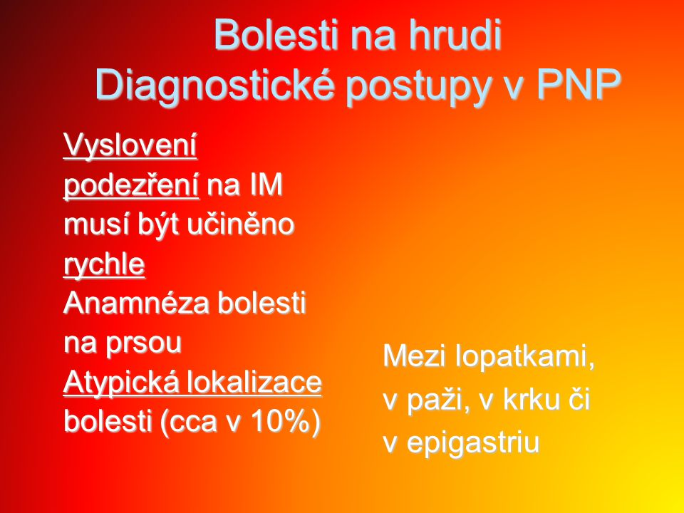Bolesti na hrudi Diagnostické postupy v PNP