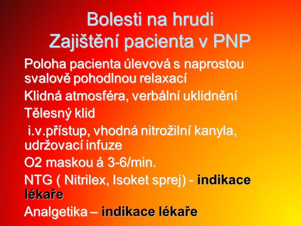 Bolesti na hrudi Zajištění pacienta v PNP