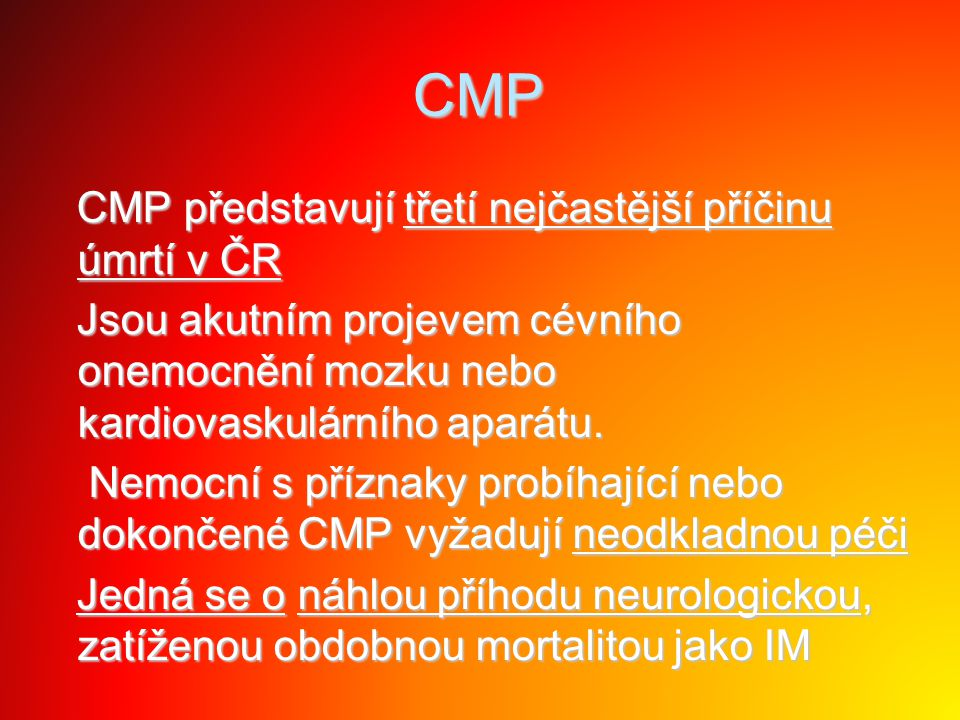 CMP CMP představují třetí nejčastější příčinu úmrtí v ČR